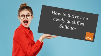 How to thrive as a newly qualified Solicitor